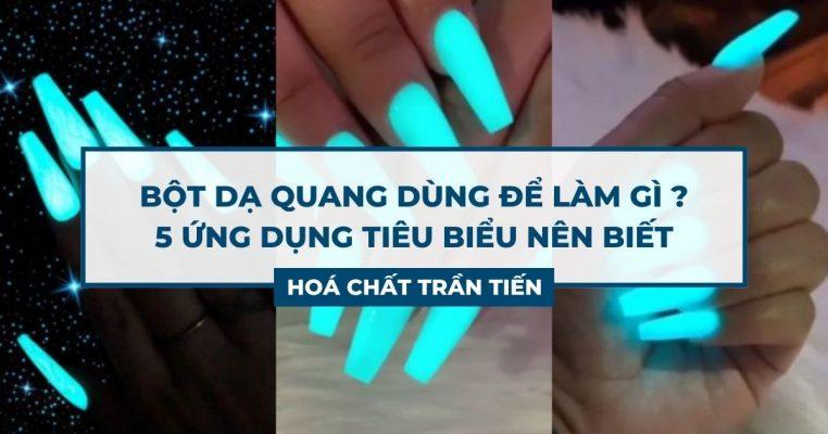 Bột Dạ Quang Dùng Để Làm Gì