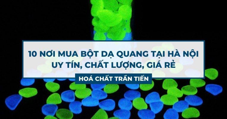 Bột Dạ Quang Hà Nội
