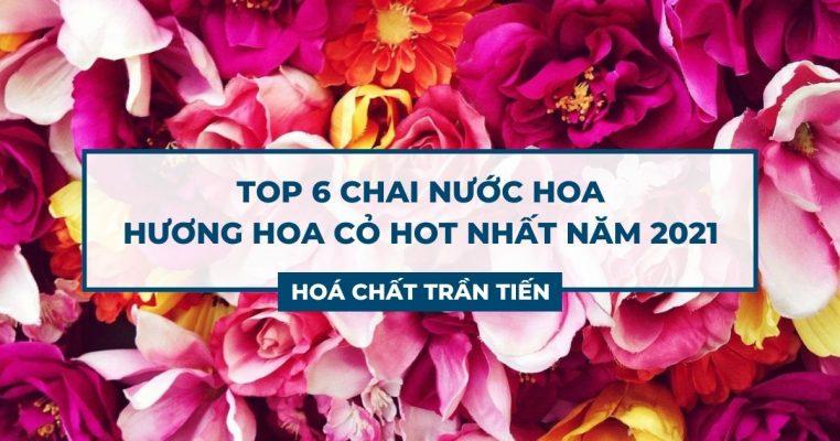 Top 6 Chai Nước Hoa Hương Hoa Cỏ Hot Năm 2021