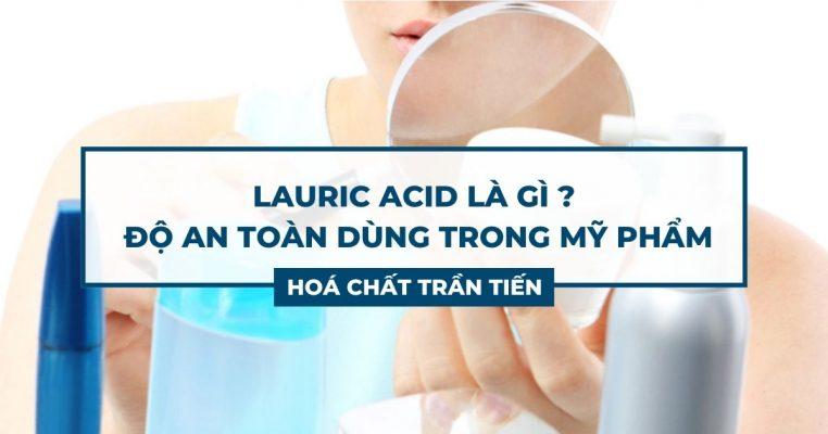 Lauric Acid Là Gì